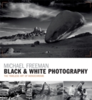 Black & White Photography : The timeless art of monochrome in the post-digital age - Book
