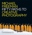 Fifty Paths to Creative Photography - Book