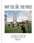 Why You Like This Photo : The science of perception - Book