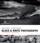 Black & White Photography : The timeless art of monochrome in the post-digital age - eBook