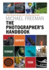 The Photographer's Handbook : Equipment | Technique | Style - Book