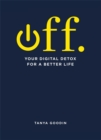 OFF. Your Digital Detox for a Better Life - Book