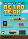 The Nostalgia Nerd's Retro Tech: Computer, Consoles & Games - Book