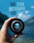 Take Stock Photography That Sells : Earn a living doing what you love - Book