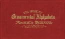 The Book of Ornamental Alphabets : Ancient & Mediaeval - eBook
