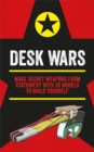 Desk Wars : Make secret weapons from stationery with 30 models to build yourself - Book