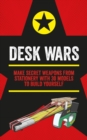 Desk Wars : Make secret weapons from stationery with 30 models to build yourself - eBook