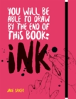 You Will Be Able to Draw by the End of this Book: Ink - Book