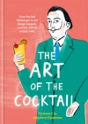 The Art of the Cocktail : From the Dali Wallbanger to the Stinger Sargent, cocktails with an artistic twist - Book
