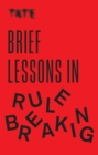 Tate: Brief Lessons in Rule Breaking - Book