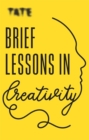 Tate: Brief Lessons in Creativity - Book