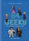 64 Geeks : The Brains Who Shaped Our World - eBook