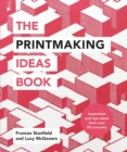 The Printmaking Ideas Book - eBook