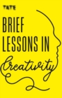 Tate: Brief Lessons in Creativity - eBook