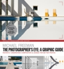 The Photographers Eye: A graphic Guide : Instantly Understand Composition & Design for Better Photography - Book