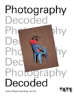 Tate: Photography Decoded : Look, Think, Ask - eBook