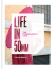 Life in 50mm: The Photographer's Lens - eBook