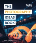 Tate: The Photography Ideas Book - eBook