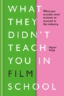 What They Didn't Teach You in Film School - eBook