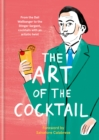 The Art of the Cocktail : From the Dali Wallbanger to the Stinger Sargent, cocktails with an artistic twist - eBook