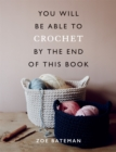 You Will Be Able to Crochet by the End of This Book - Book