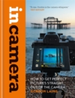 In Camera: How to Get Perfect Pictures Straight Out of the Camera - Book