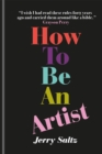 How to Be an Artist : The New York Times bestseller - Book