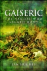 Gaiseric : The Vandal Who Sacked Rome - Book