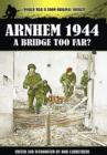 Arnhem 1944 - A Bridge Too Far? - Book