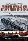 Armoured Warfare and Hitler's Allies 1941-1945 : Rare Photographs from Wartime Archives - Book