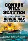 Convoy Will Scatter : The Full Story of Jervis Bay and Convoy HX84 - Book