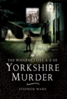 The Wharncliffe A-Z of Yorkshire Murder - eBook