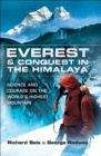 Everest & Conquest in the Himalaya : Science and Courage on the World's Highest Mountain - eBook