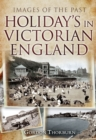 Holidays in Victorian England - eBook