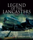 Legend of the Lancasters : The Bomber War from England 1942-45 - eBook