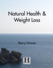 Natural Health and Weight Loss - eBook