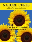 Nature Cures : The A to Z of Ailments and Natural Foods - Book