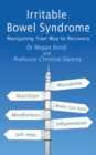 Irritable Bowel Syndrome : Navigating your way to recovery - eBook