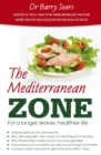 The Mediterranean Zone : For a Longer, Leaner, Healthier Life - Book