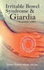 Irritable Bowel Syndrome & Giardia : a parasite associated with IBS, gallbladder disease and other health issues - Book