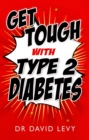 Get Tough with Type 2 Diabetes : Master your diabetes - eBook