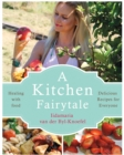 A Kitchen Fairytale : Healing with food - Book