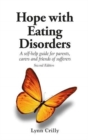 Hope with Eating Disorders Second Edition : A self-help guide for parents, carers and friends of sufferers - Book