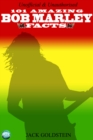 101 Amazing Facts about Bob Marley - eBook