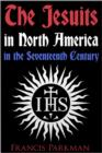 The Jesuits in North America in the Seventeenth Century - eBook