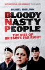 Bloody Nasty People : The Rise of Britain's Far Right - Book