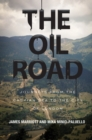 The Oil Road : Journeys from the Caspian Sea to the City of London - Book