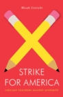Strike for America : Chicago Teachers Against Austerity - Book