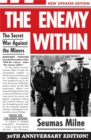 The Enemy within : The Secret War Against the Miners - Book