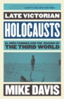 Late Victorian Holocausts : El Nino Famines and the Making of the Third World - eBook